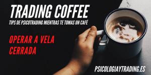 Trading Coffee - Vela Cerrada
